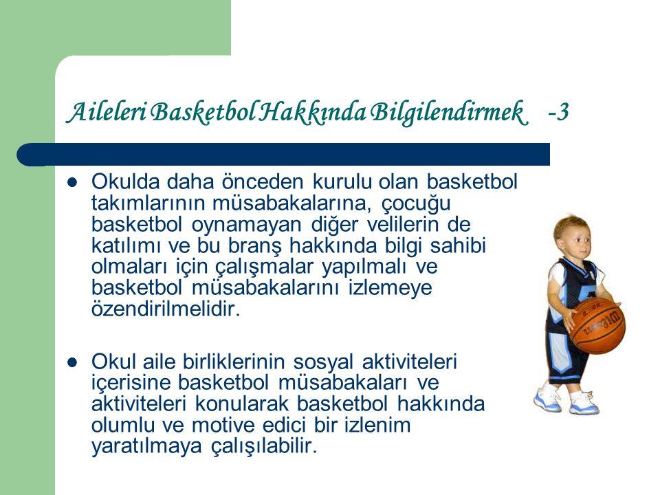 Aileleri Basketbol Hakkında Bilgilendirmek -3