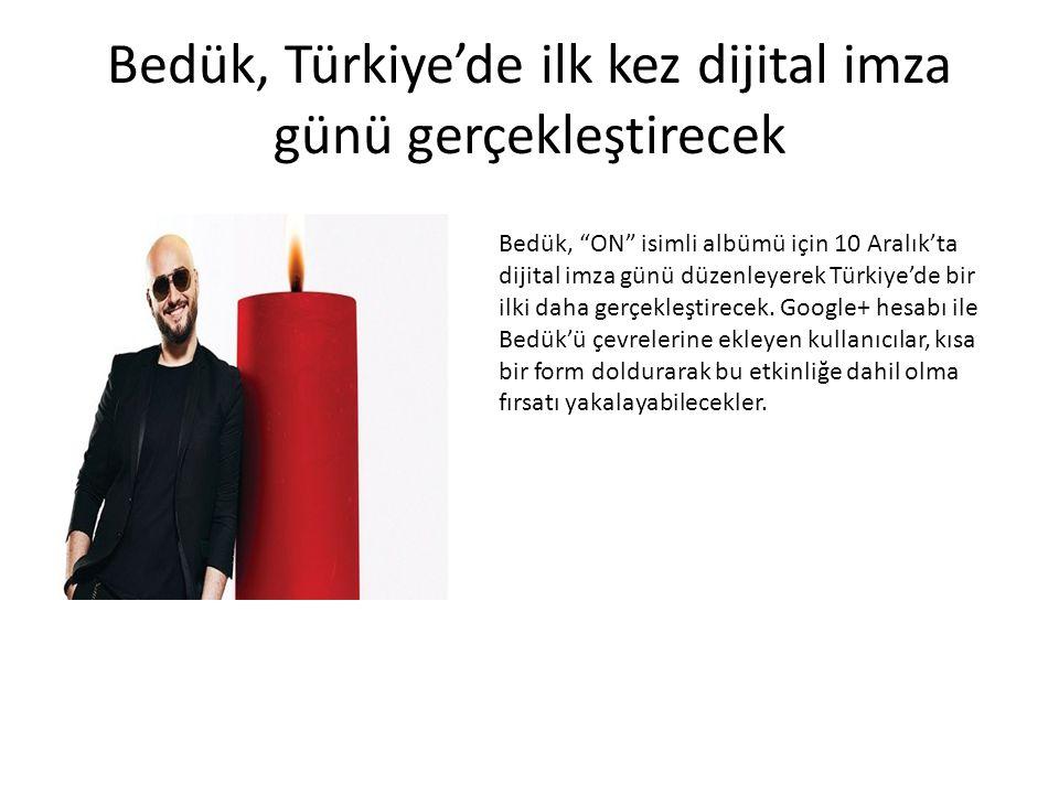 Bedük, Türkiye'de ilk kez dijital imza günü gerçekleştirecek