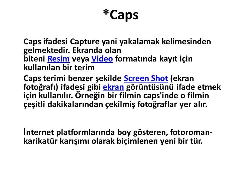 *Caps