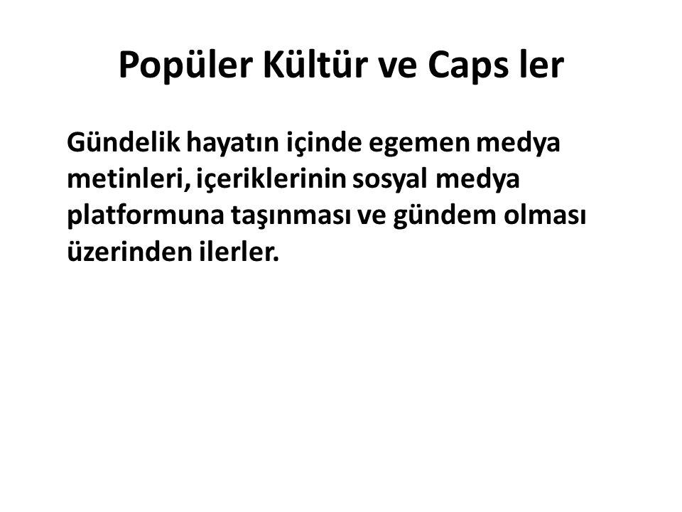 Popüler Kültür ve Caps ler