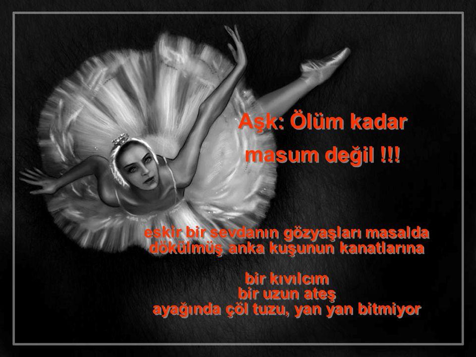 Aşk: Ölüm kadar masum değil !!!