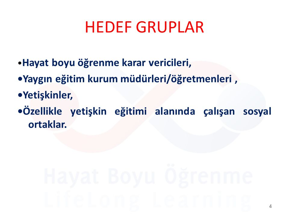 HEDEF GRUPLAR •Yaygın eğitim kurum müdürleri/öğretmenleri ,