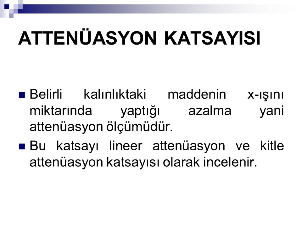 ATTENÜASYON KATSAYISI