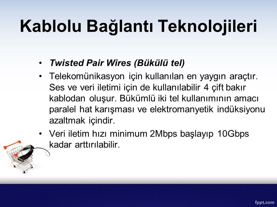 Kablolu Bağlantı Teknolojileri
