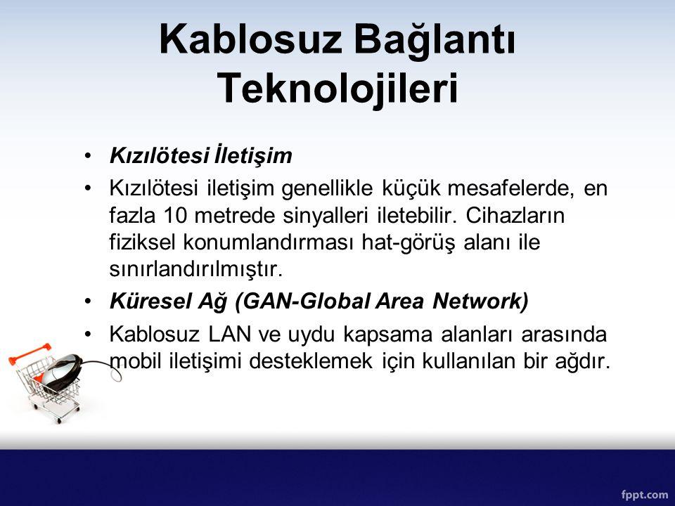 Kablosuz Bağlantı Teknolojileri