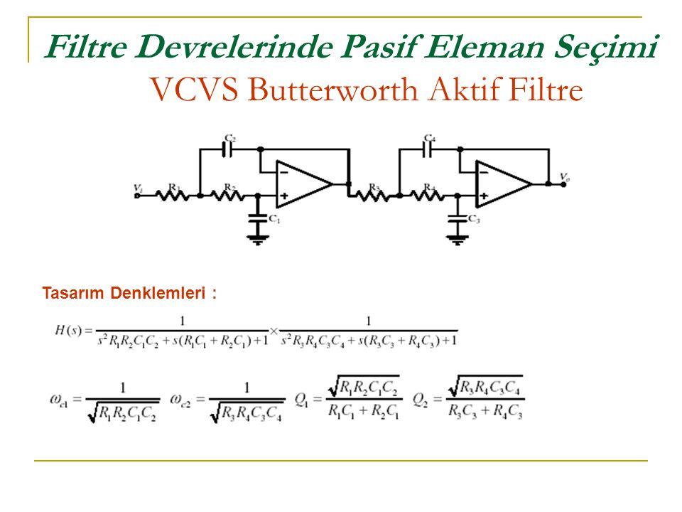 Filtre Devrelerinde Pasif Eleman Seçimi VCVS Butterworth Aktif Filtre
