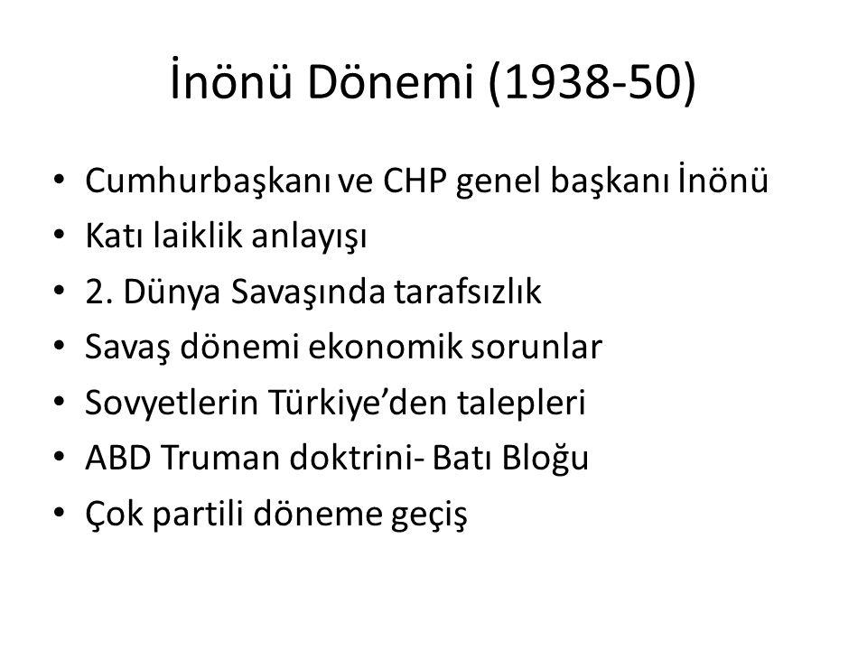 İnönü Dönemi (1938-50) Cumhurbaşkanı ve CHP genel başkanı İnönü