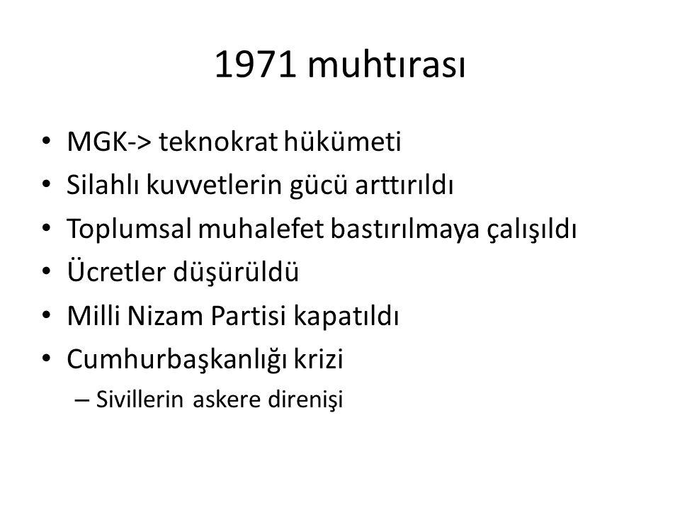 1971 muhtırası MGK-> teknokrat hükümeti