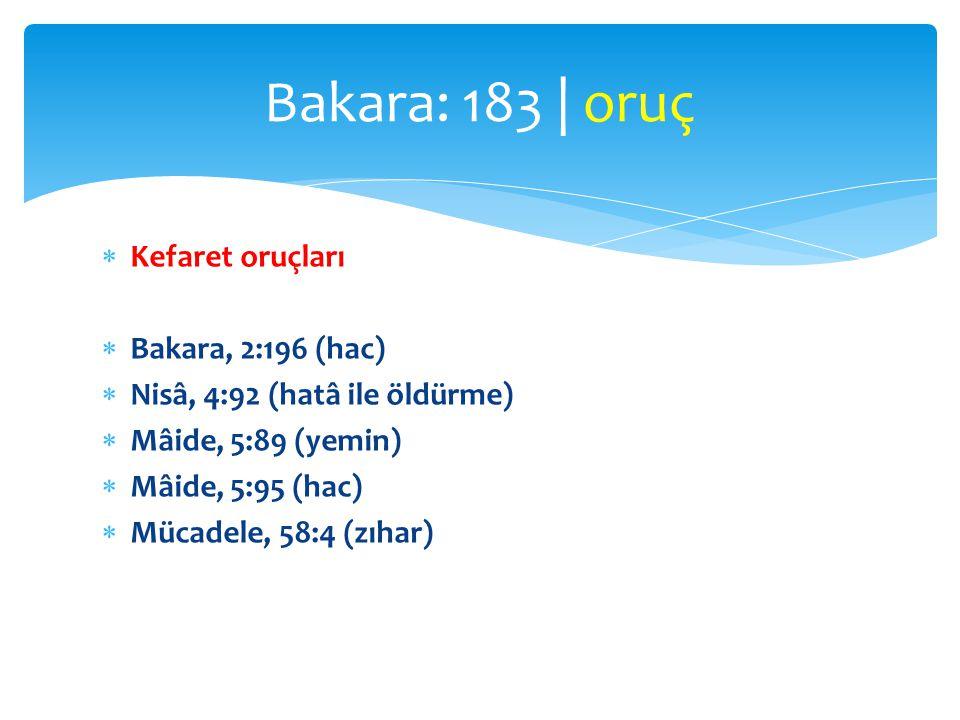 Bakara: 183 | oruç Kefaret oruçları Bakara, 2:196 (hac)