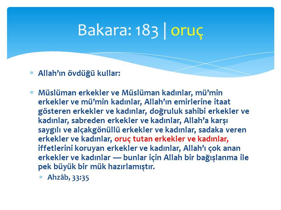 Bakara: 183 | oruç Allah'ın övdüğü kullar: