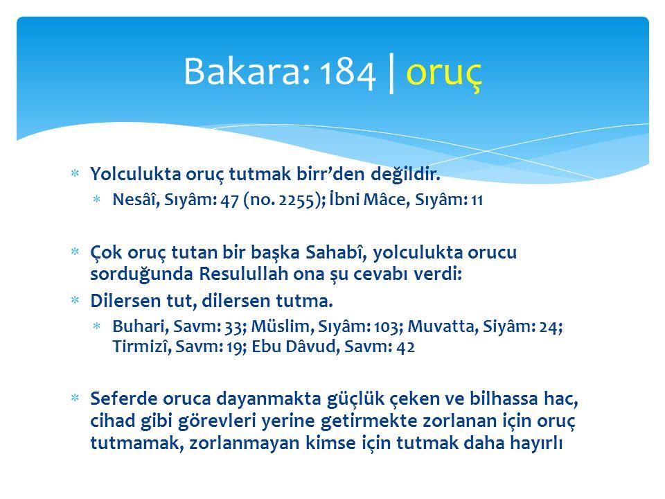 Bakara: 184 | oruç Yolculukta oruç tutmak birr'den değildir.