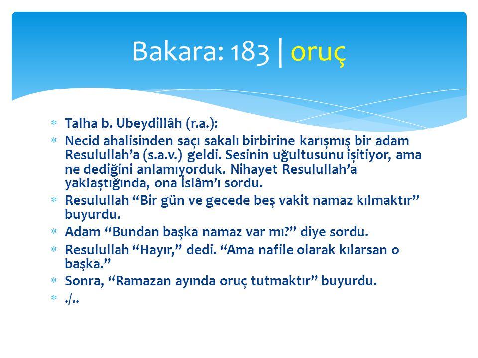 Bakara: 183 | oruç Talha b. Ubeydillâh (r.a.):