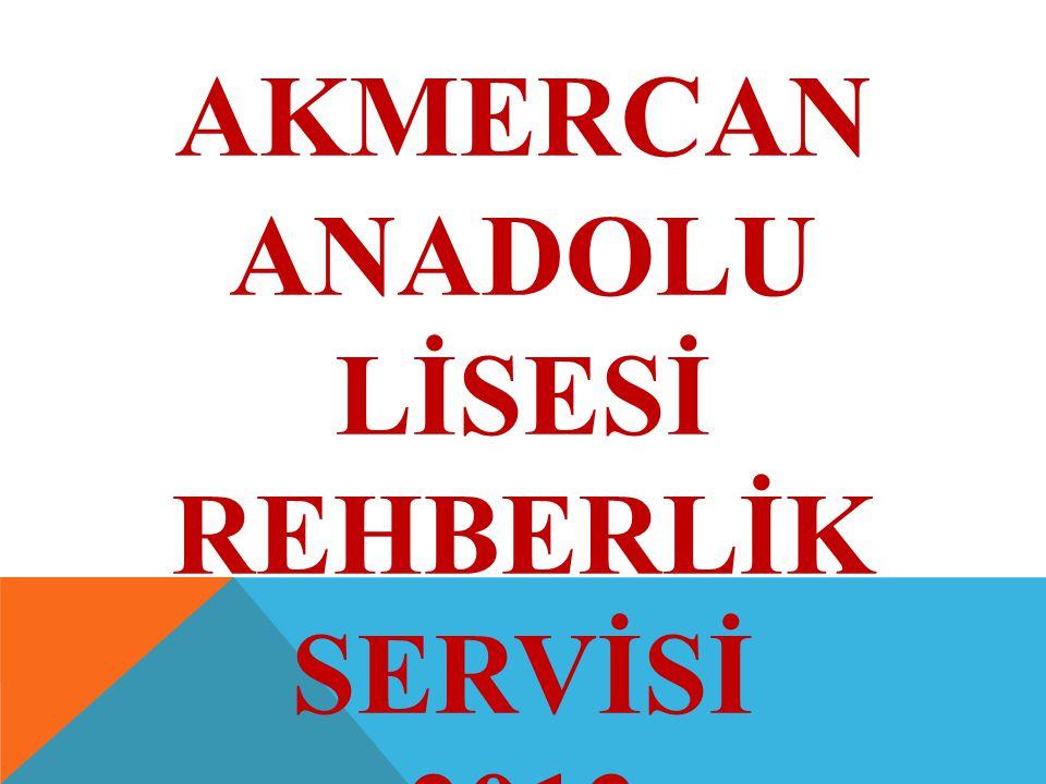 AKMERCAN ANADOLU LİSESİ REHBERLİK SERVİSİ