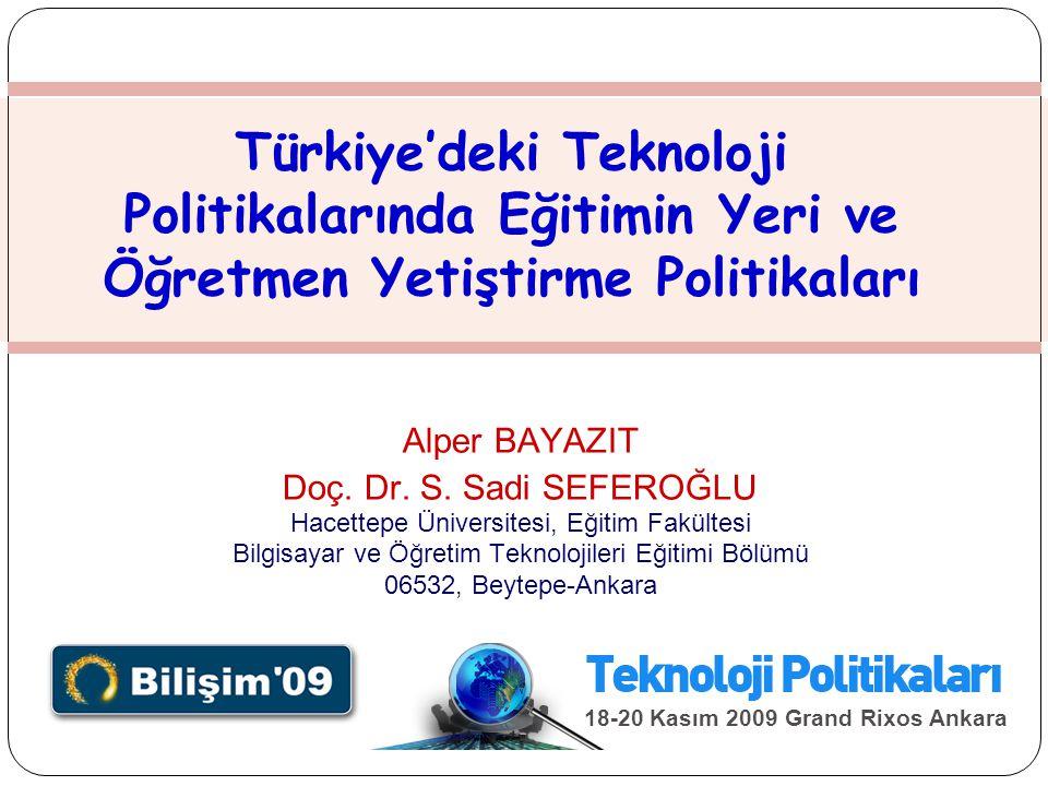 Türkiye'deki Teknoloji Politikalarında Eğitimin Yeri ve Öğretmen Yetiştirme Politikaları