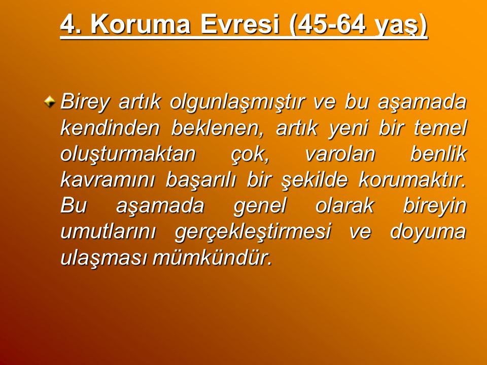4. Koruma Evresi (45-64 yaş)
