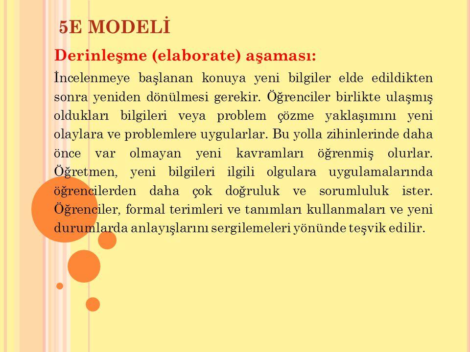 5E MODELİ Derinleşme (elaborate) aşaması: