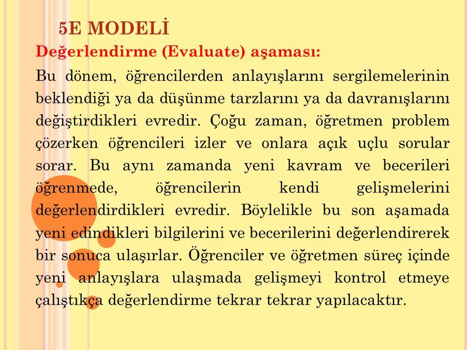 5E MODELİ Değerlendirme (Evaluate) aşaması: