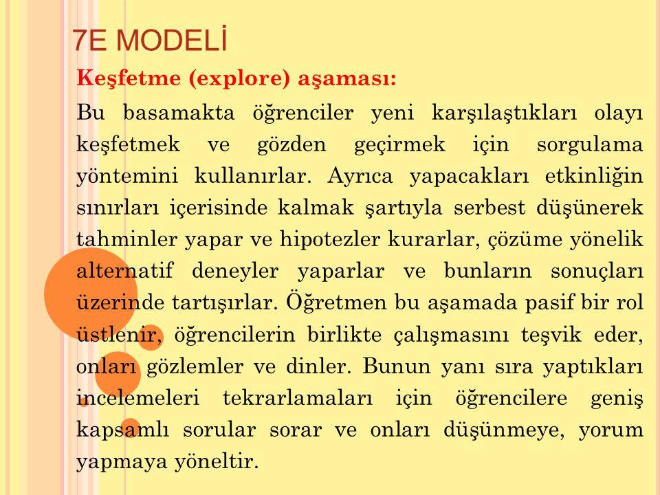 7E MODELİ Keşfetme (explore) aşaması: