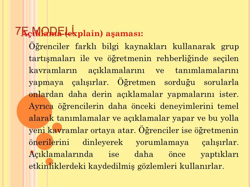 7E MODELİ Açıklama (explain) aşaması: