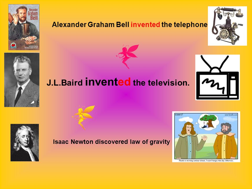 J.L.Baird invented the television.