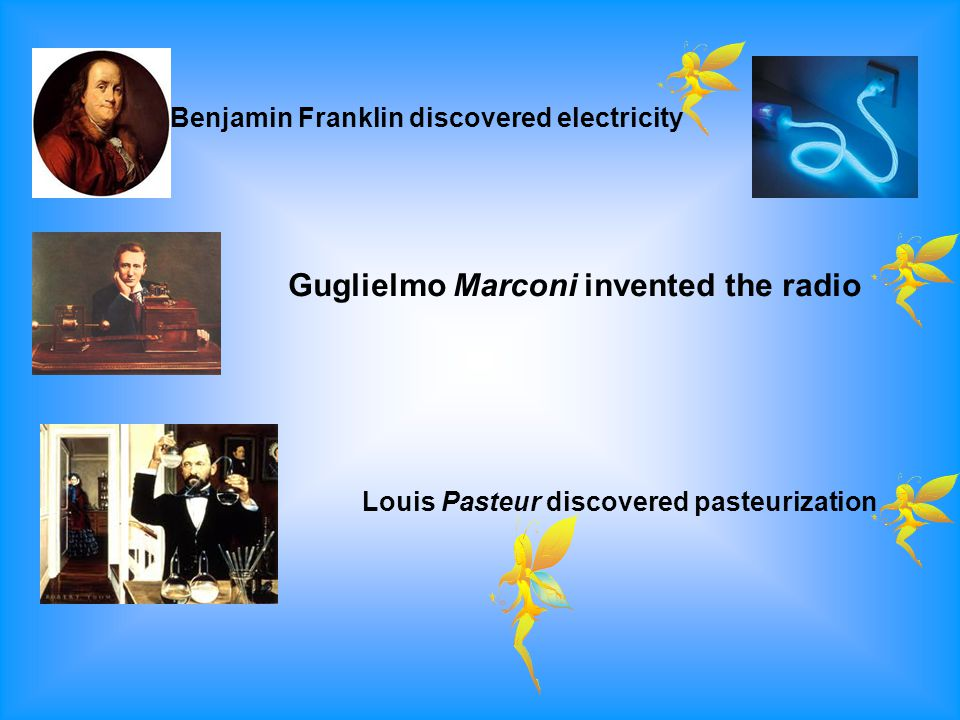 Guglielmo Marconi invented the radio