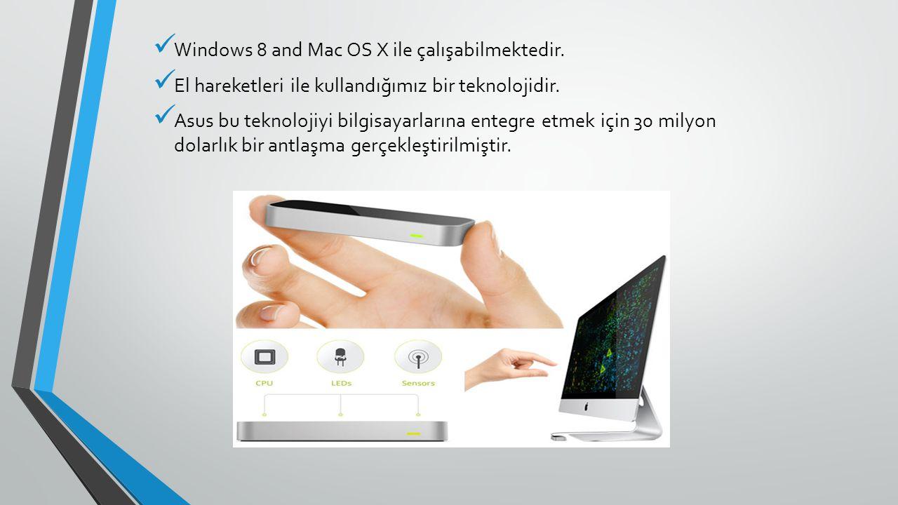 Windows 8 and Mac OS X ile çalışabilmektedir.