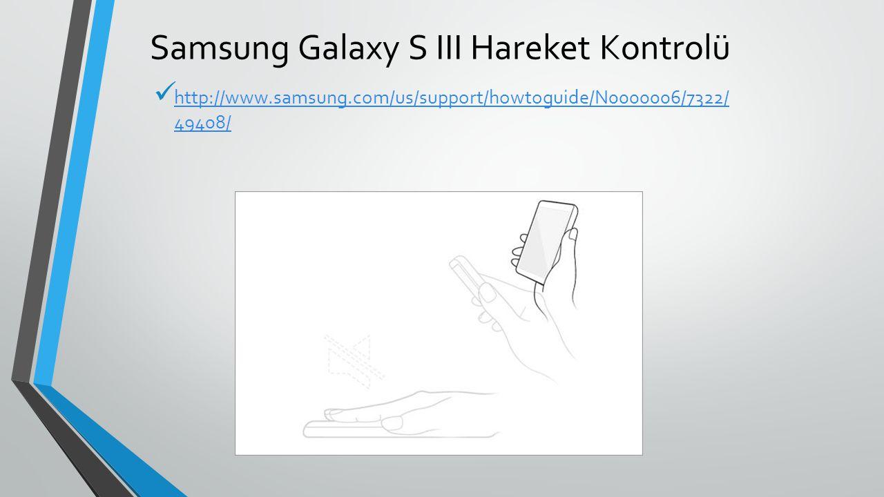 Samsung Galaxy S III Hareket Kontrolü