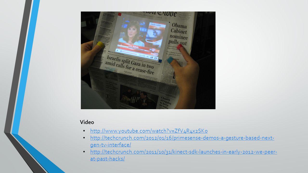 Video http://www.youtube.com/watch v=ZfV4R4x2SK0. http://techcrunch.com/2012/01/16/primesense-demos-a-gesture-based-next-gen-tv-interface/