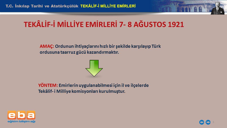 TEKÂLİF-İ MİLLİYE EMİRLERİ 7- 8 AĞUSTOS 1921