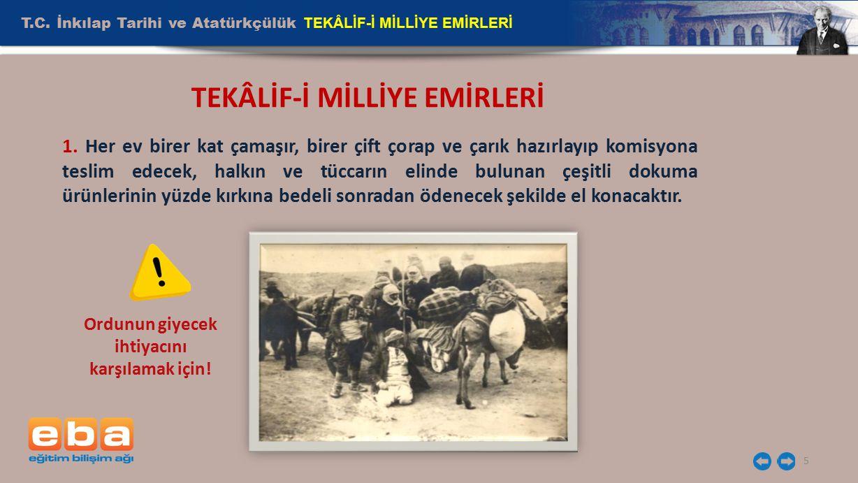 TEKÂLİF-İ MİLLİYE EMİRLERİ Ordunun giyecek ihtiyacını karşılamak için!