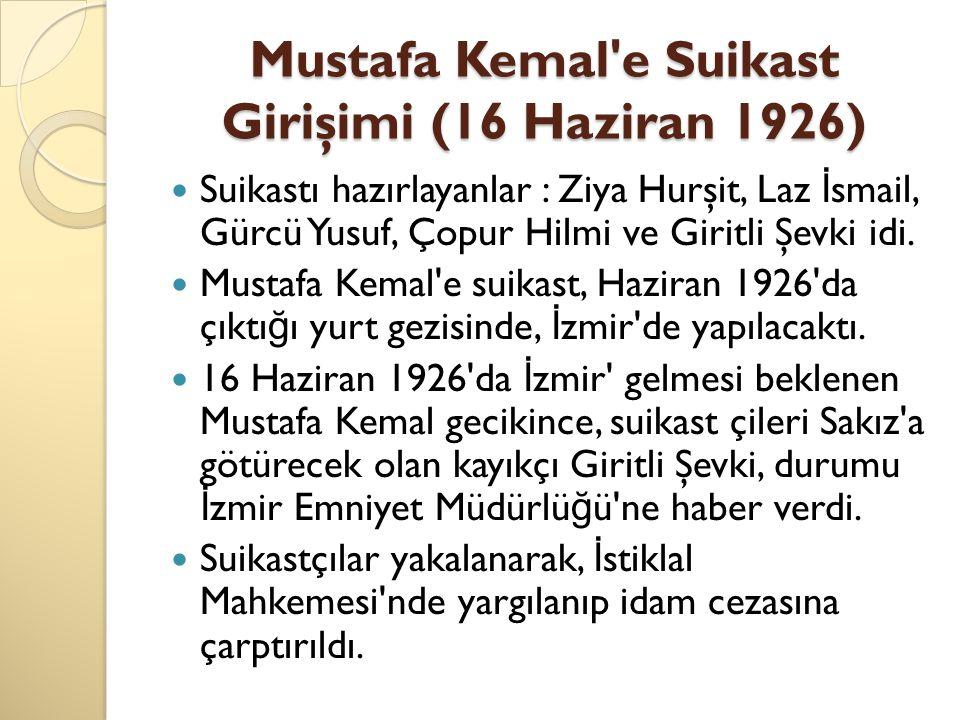 Mustafa Kemal e Suikast Girişimi (16 Haziran 1926)