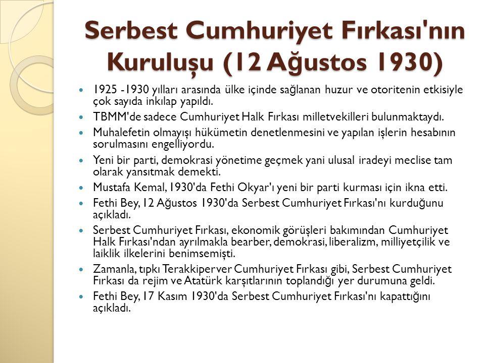 Serbest Cumhuriyet Fırkası nın Kuruluşu (12 Ağustos 1930)