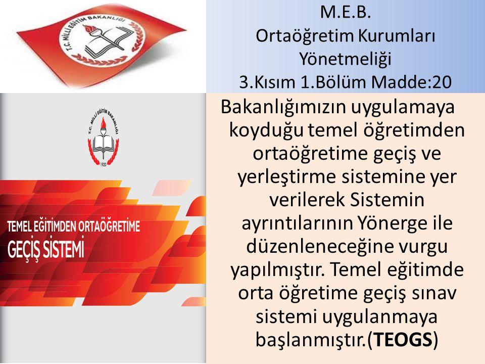 M.E.B. Ortaöğretim Kurumları Yönetmeliği 3.Kısım 1.Bölüm Madde:20