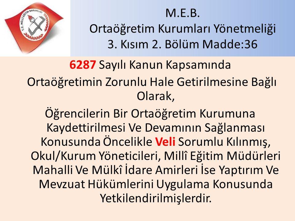 M.E.B. Ortaöğretim Kurumları Yönetmeliği 3. Kısım 2. Bölüm Madde:36