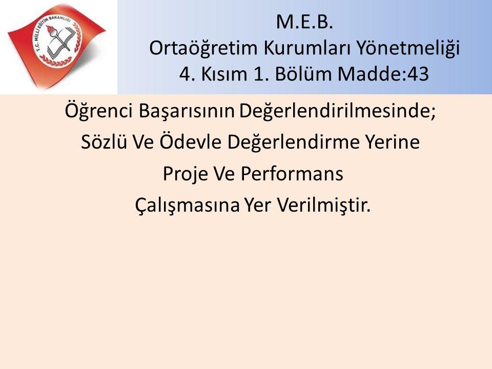 M.E.B. Ortaöğretim Kurumları Yönetmeliği 4. Kısım 1. Bölüm Madde:43