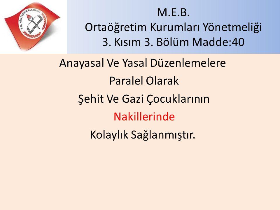 M.E.B. Ortaöğretim Kurumları Yönetmeliği 3. Kısım 3. Bölüm Madde:40