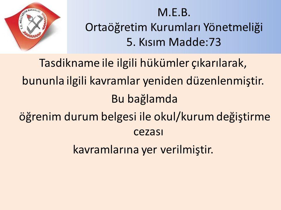 M.E.B. Ortaöğretim Kurumları Yönetmeliği 5. Kısım Madde:73