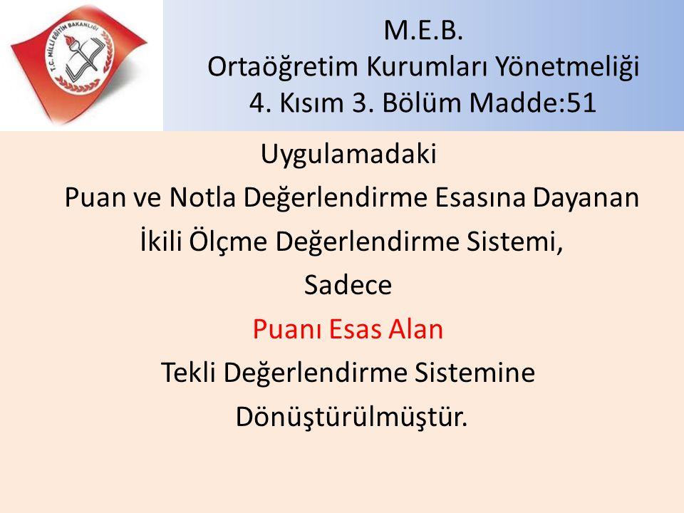 M.E.B. Ortaöğretim Kurumları Yönetmeliği 4. Kısım 3. Bölüm Madde:51