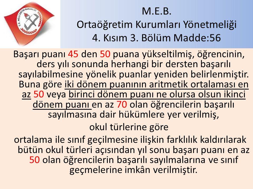 M.E.B. Ortaöğretim Kurumları Yönetmeliği 4. Kısım 3. Bölüm Madde:56