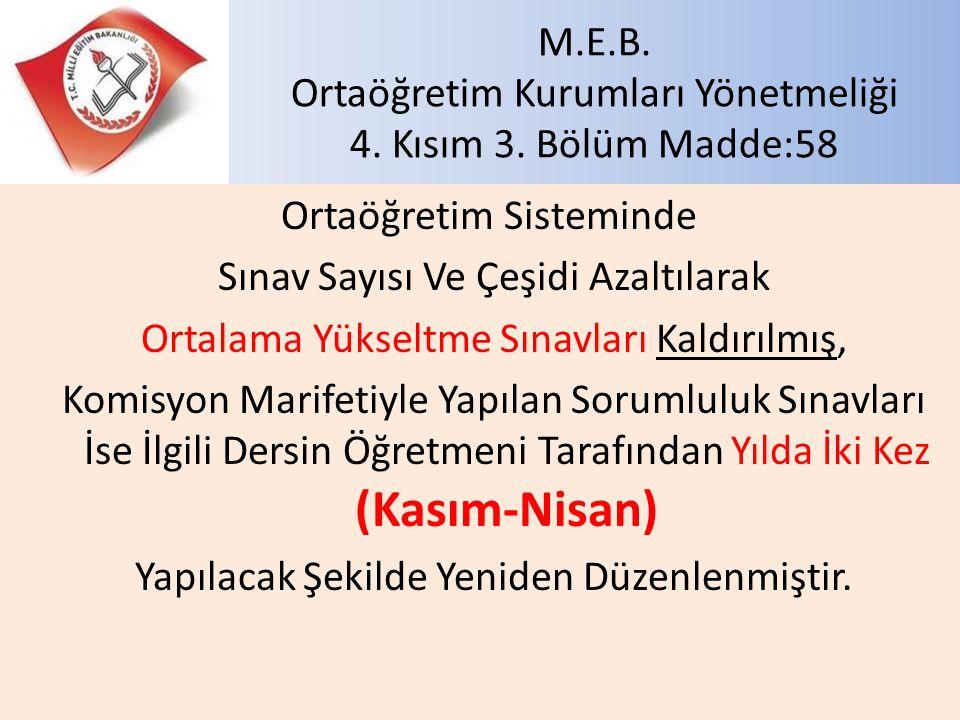 M.E.B. Ortaöğretim Kurumları Yönetmeliği 4. Kısım 3. Bölüm Madde:58