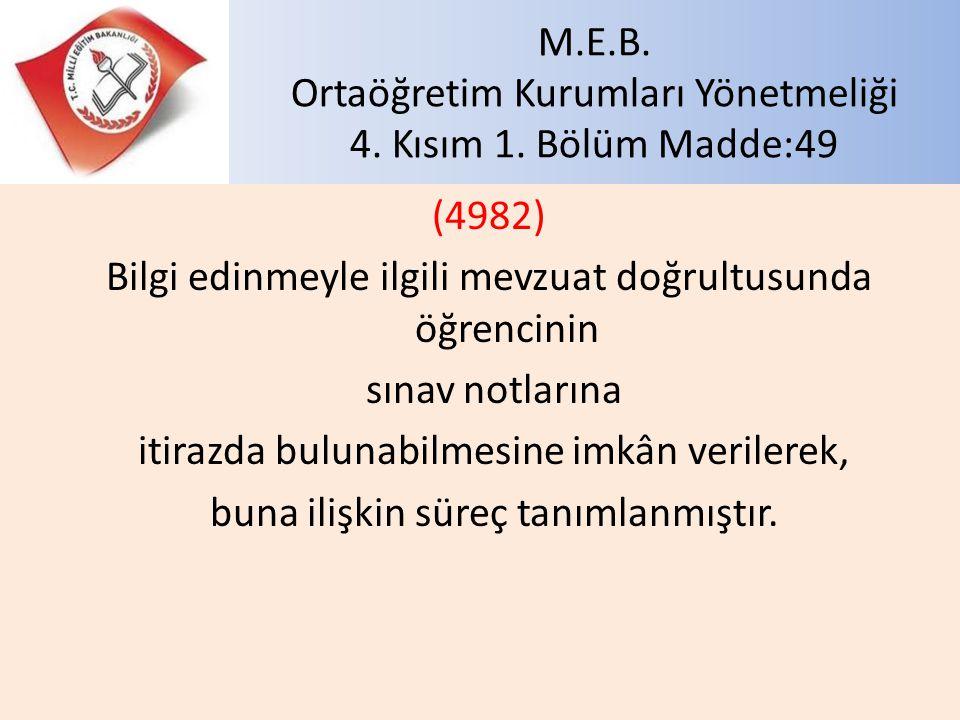 M.E.B. Ortaöğretim Kurumları Yönetmeliği 4. Kısım 1. Bölüm Madde:49