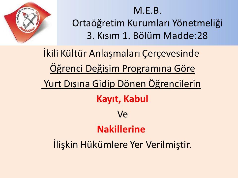 M.E.B. Ortaöğretim Kurumları Yönetmeliği 3. Kısım 1. Bölüm Madde:28