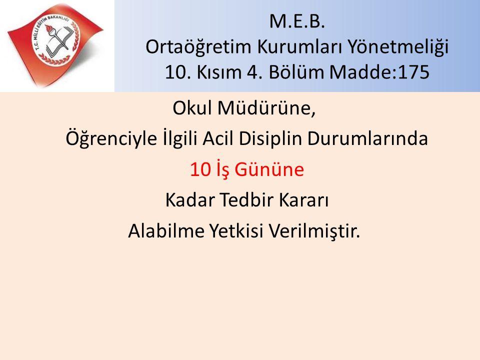 M.E.B. Ortaöğretim Kurumları Yönetmeliği 10. Kısım 4. Bölüm Madde:175