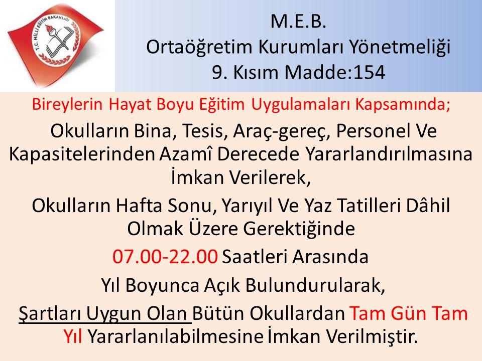 M.E.B. Ortaöğretim Kurumları Yönetmeliği 9. Kısım Madde:154