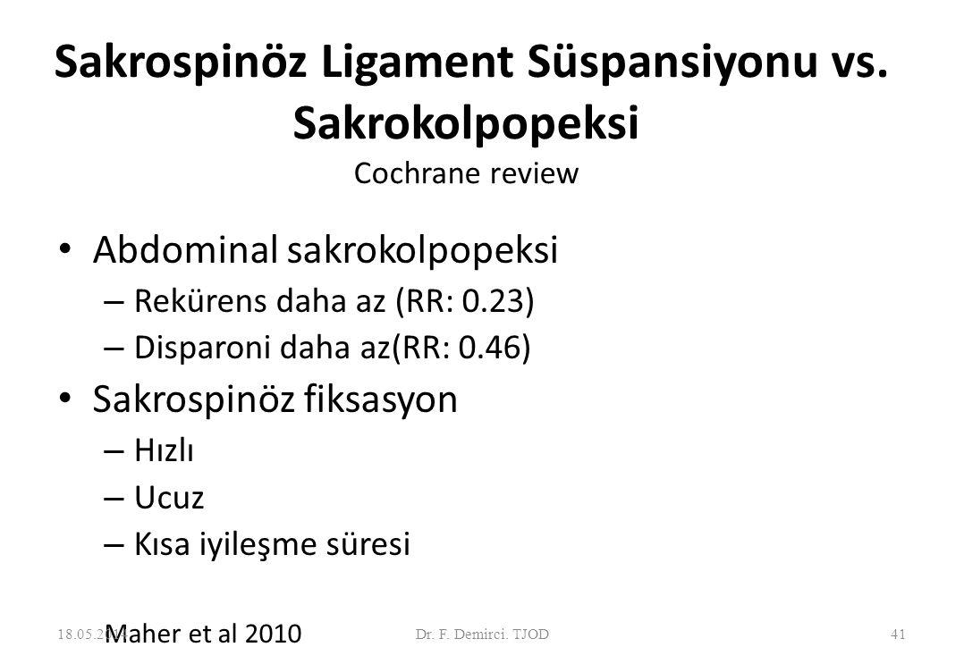 Sakrospinöz ligament süspansiyonu vs. Uterosakral ligament süspansiyonu.