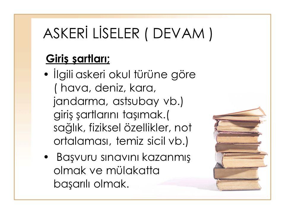 ASKERİ LİSELER ( DEVAM )