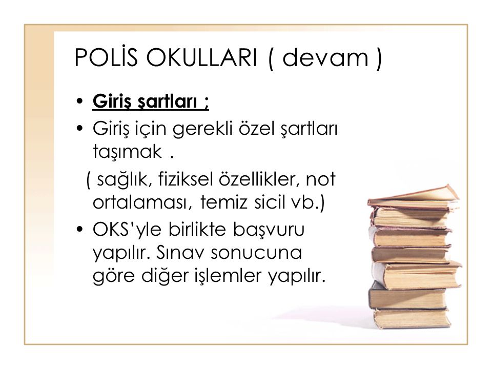 POLİS OKULLARI ( devam )