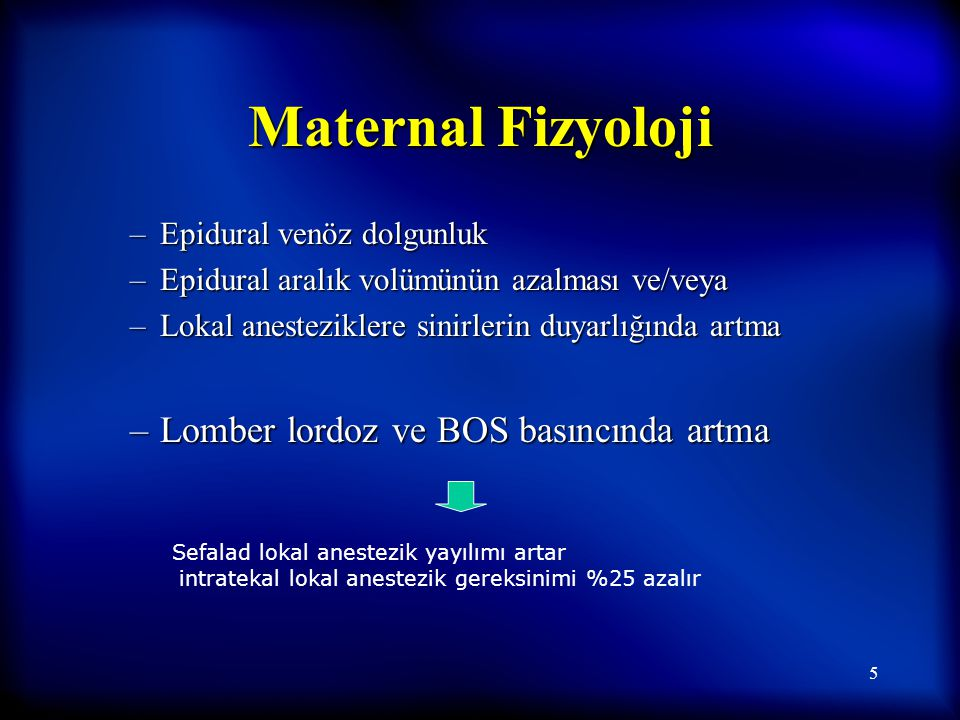 Maternal Fizyoloji Lomber lordoz ve BOS basıncında artma