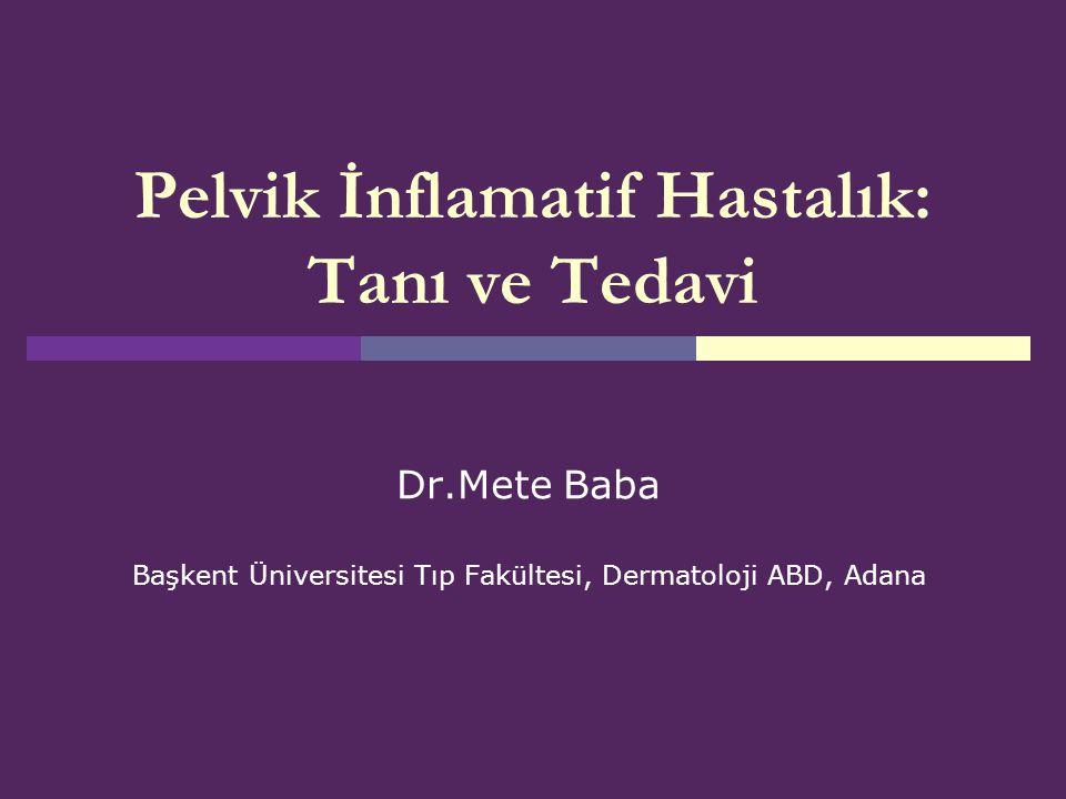 Pelvik İnflamatif Hastalık: Tanı ve Tedavi