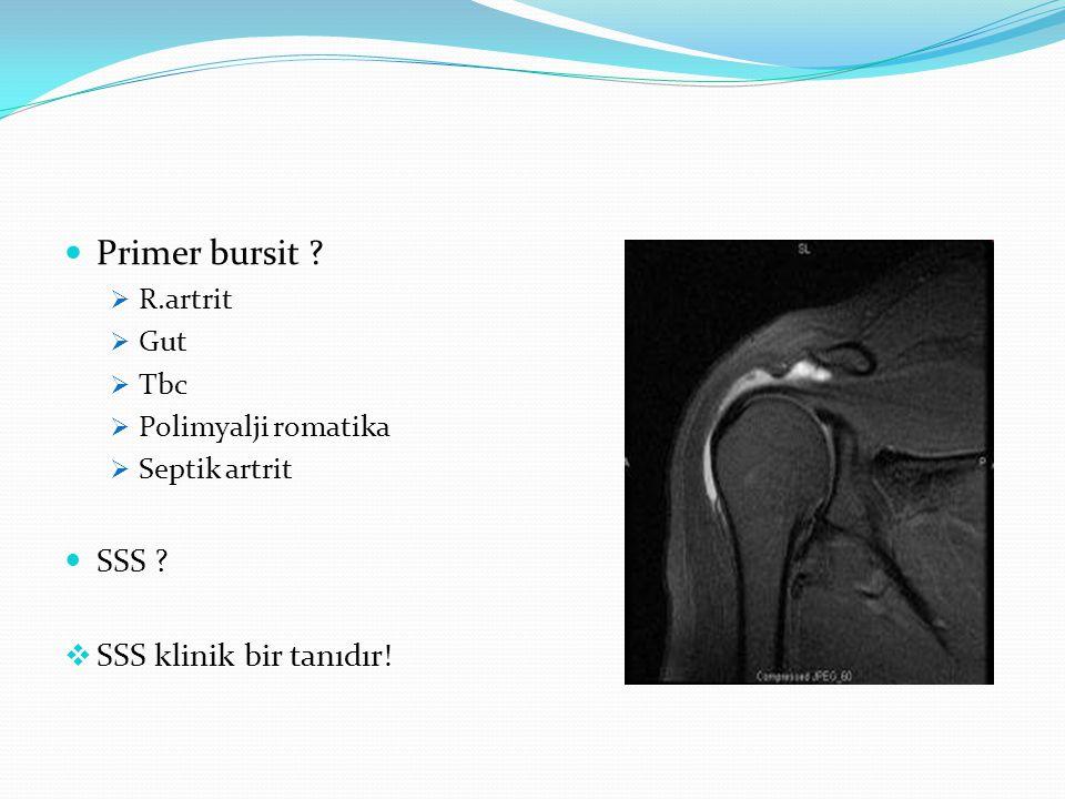 Primer bursit SSS SSS klinik bir tanıdır! R.artrit Gut Tbc